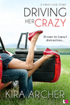 Driving Her Crazy by Kira Archer