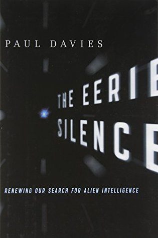 The Eerie Silence by Paul Charles William Davies