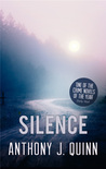 Silence by Anthony J. Quinn