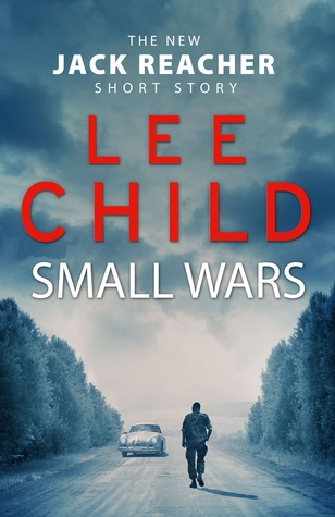 Small Wars  - by Lee Child