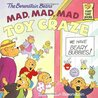 The Berenstain Bears' Mad, Mad, Mad Toy Craze (First Time Books)