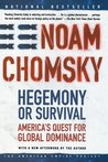 Hegemony or Survival by Noam Chomsky