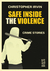 Safe Inside the Violence