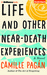 Life and Other Near-Death Experiences: A Novel