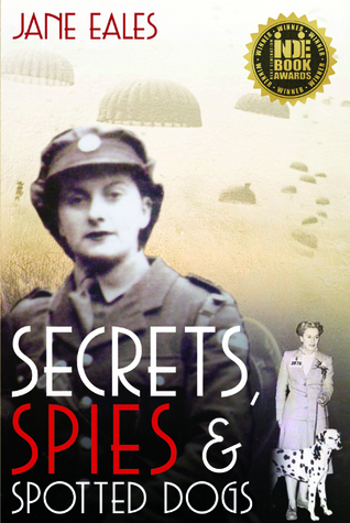Secrets, Spies and Spotted Dogs Jane Eales