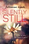 Silently Still: To live or die, the choice is yours