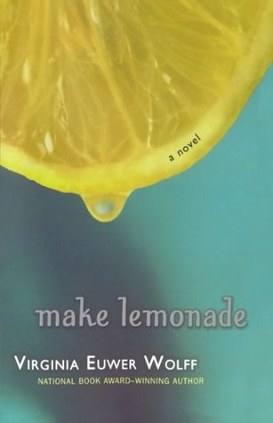 Make Lemonade by Virginia Euwer Wolff