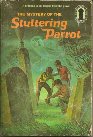 The Mystery of the Stuttering Parrot by Robert Arthur