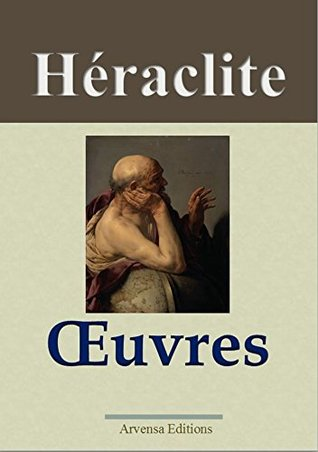 Héraclite : Oeuvres  by  Heraclitus