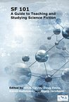 SF 101: A Guide to Teaching and Studying Science Fiction