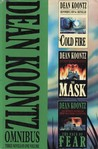 Dean Koontz Omnibus: Cold Fire / The Mask / The Face of Fear