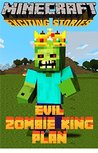 Minecraft Diary Of Steve: Evil Zombie King Plan (An Unofficial Minecraft Book) (Minecraft Books, Minecraft Diary, Creeper, Minecraft Books for Kids and ... Book 1) (Exciting Minecraft Stories)