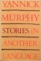 Stories in Another Language by Yannick Murphy