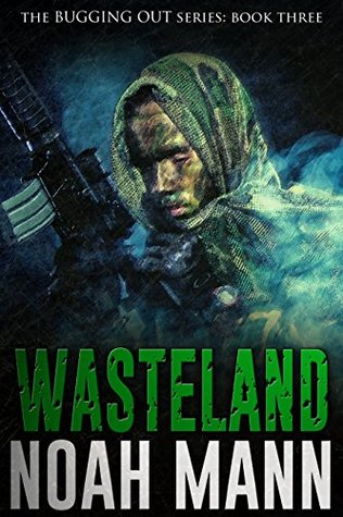 Wasteland (The Bugging Out Series #3) - Noah Mann