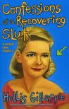 Confessions of a Recovering Slut: And Other Love Stories