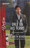 Only on His Terms (The Accidental Heirs #1)