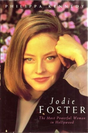 Jodie Foster: The Most Powerful Woman In Hollywood