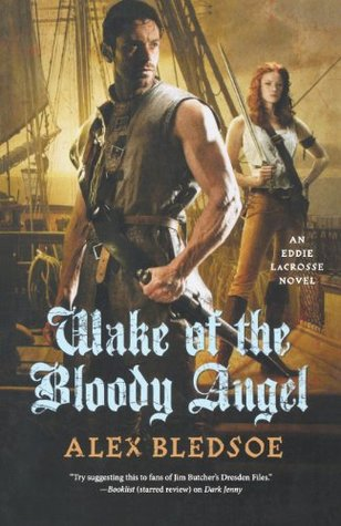 Wake of the Bloody Angel by Alex Bledsoe