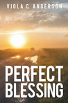 Perfect Blessing by Viola C. Anderson