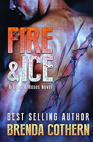 Fire & Ice: A Guns & Hoses Novel