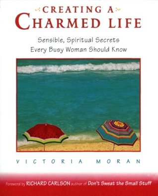 Creating a Charmed Life by Victoria Moran