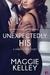 Unexpectedly His by Maggie Kelley