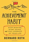 The Achievement Habit: Stop Wishing, Start Doing, and Take Command of Your Life