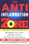 The Anti-Inflammation Zone: Reversing the Silent Epidemic That's Destroying Our Health