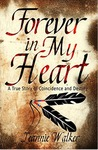 Forever in My Heart - A True Story of Coincidence and Destiny