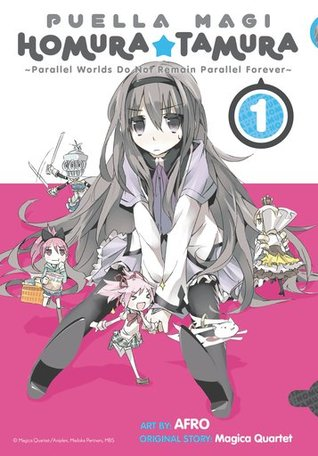 Puella Magi Homura Tamura, Vol. 1: ~Parallel Worlds Do Not Remain Parallel Forever~