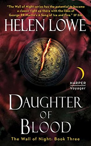 Daughter of Blood by Helen Lowe (Wall of Night #3)