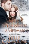 When A Man Loves A Woman (Seven Brides Seven Brothers #7)