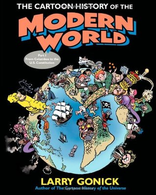 The Cartoon History of the Modern World Part 1 by Larry Gonick