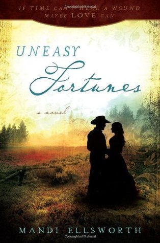 Uneasy Fortunes by Mandi Ellsworth