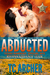 Abducted: Reconnisiance Team (Texas Rangers: Special Ops, #1)