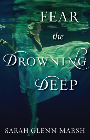 {Blog Tour} Review: Fear The Drowning Deep by Sarah Glenn Marsh