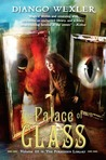 The Palace of Glass (The Forbidden Library, #3)