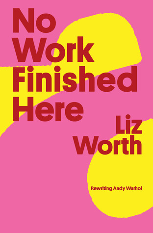 No Work Finished Here: Rewriting Andy Warhol