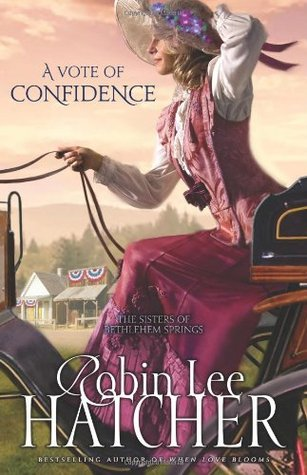 A Vote of Confidence by Robin Lee Hatcher