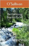O'Sullivan: Becoming Butterfield