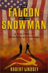The Falcon and the Snowman: A True Story of Friendship & Espionage