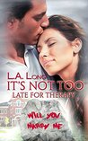 It's Not Too Late for Therapy by L.A. Long