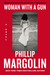 Woman with a Gun by Phillip Margolin