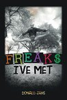 Freaks I've Met by Donald Jans