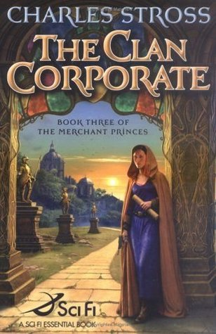 The Clan Corporate (The Merchant Princes #3) - Charles Stross