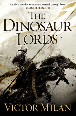 The Dinosaur Lords (The Dinosaur Lords, #1)