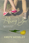 Always You by Kirsty Moseley