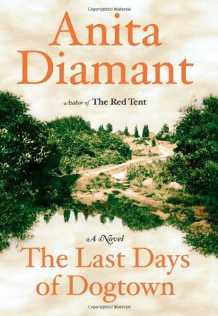 The Last Days Of Dogtown by Anita Diamant