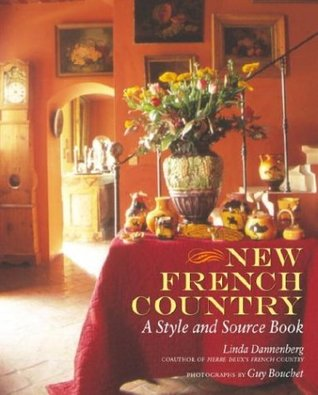 New French Country: A Style and Source Book