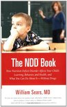 The N.D.D. Book: How Nutrition Deficit Disorder Affects Your Child's Learning, Behavior, and Health, and What You Can Do About It--Without Drugs